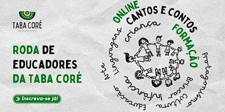Online Zoom - Roda de Educadores da Taba Coré ingressos