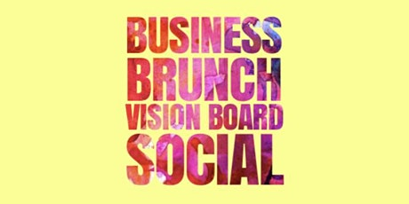 Business Brunch Vision Board Social tickets