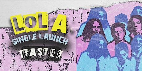 "LOLA ""Tease Me"" Single Launch tickets"