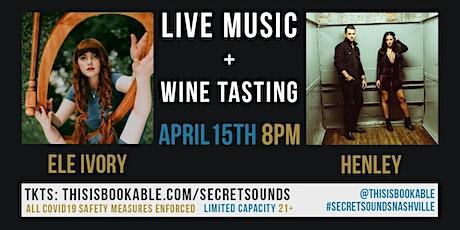 Secret Sounds | Live Music + Wine Tasting (Ele Ivory & Henley) tickets