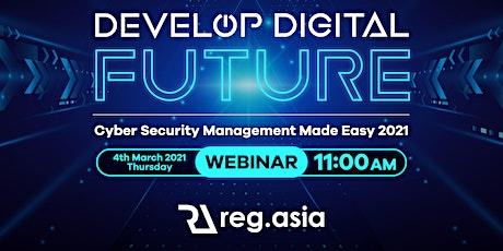Develop Digital Future: Cyber Security Made Easy Webinar 2021 tickets