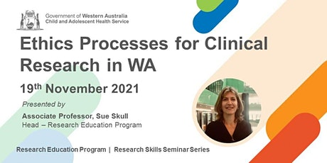Ethics Processes for Clinical Research in WA - 19 Nov tickets
