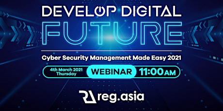 Develop Digital Future: Cyber Security Made Easy Webinar 2021 tickets