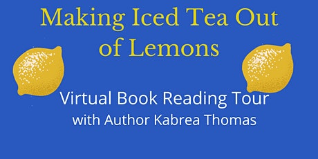 Virtual Book Tour - Making Iced Tea Out of Lemons tickets
