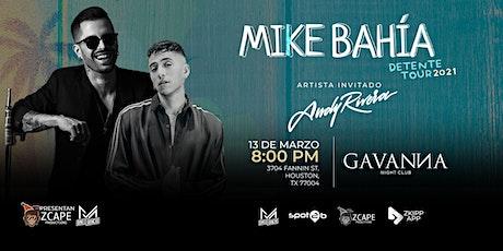 "MIKE BAHIA ""TOUR DETENTE"" HOUSTON CON ANDY RIVERA tickets"