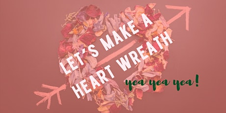 let's make a heart-wreath! yea yea yea! tickets