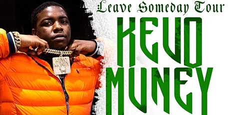 KEVO MUNEY LIVE @ EMPIRE tickets