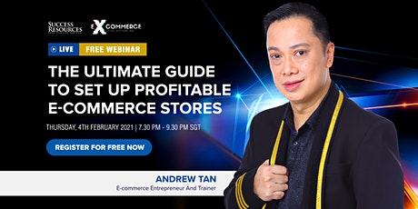 The Ultimate Guide To Set Up Profitable E-Commerce Stores With Andrew Tan tickets