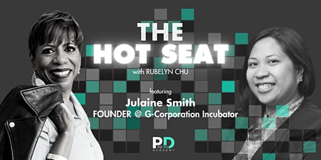 The Hot Seat: Julaine Smith | Founder @ G-Corporation Incubator tickets