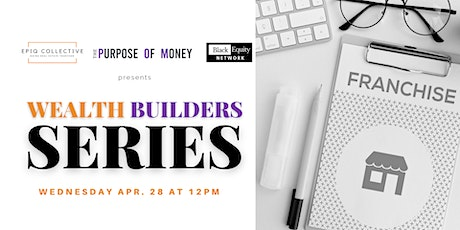 Wealth Builder Series: Lunch & Learn on Franchising tickets