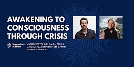 Awakening To Consciousness Through Crisis | #AFutureByDesign Salon tickets