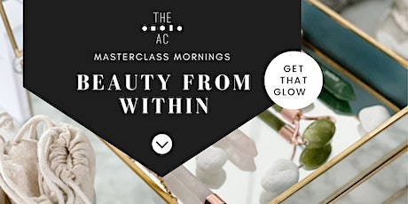 Masterclass Morning: Beauty From Within tickets