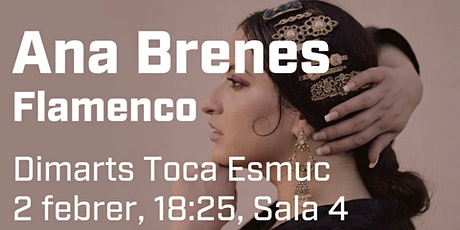 Dimarts Toca ESMUC. Dimarts, 2 de febrer. 18.15 h. Flamenco amb Anna Brenes entradas