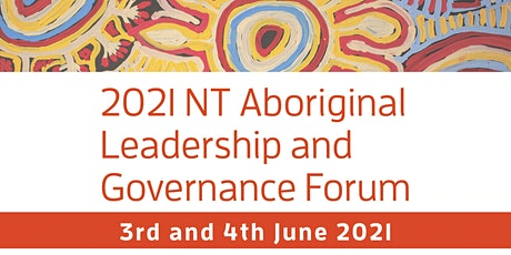 2021 NT Aboriginal Leadership & Governance Forum tickets