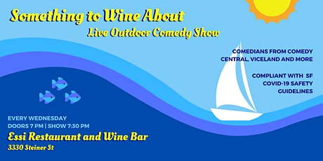 Something to Wine About: Live Outdoor Comedy (with heaters and distancing) tickets