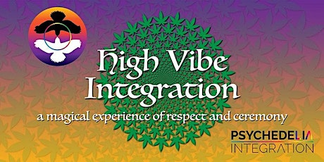 NEW! High Vibe Integration - A PsychedeLiA Experiential Integration Event tickets
