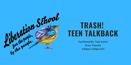 TRASH! A weekly  current events youth talkback rooted in history. tickets