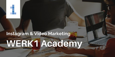 WERK1 Academy:  Instagram & Video Marketing tickets