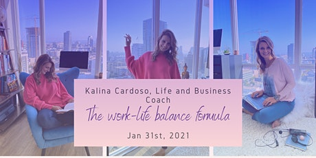 Work-Life Balance for 2021 Workshop with Certified Coach Kalina Cardoso tickets