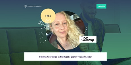 Webinar: Finding Your Voice in Product by Disney Product Leader tickets