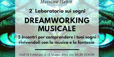 2°  Percorso di DREAMWORKING MUSICALE con Massimo Habib biglietti