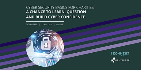 Cyber Security Basics for Charities with TechFest and Converged tickets