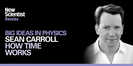 How time works with Sean Carroll tickets