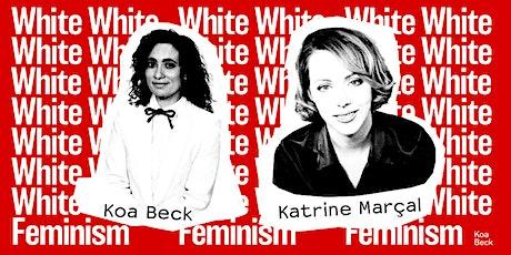 White Feminism - Koa Beck in conversation with Katrine Marçal tickets