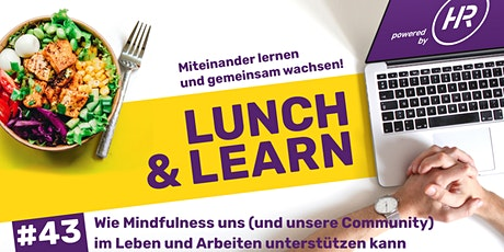 Lunch & Learn Woche 43: Wie Mindfulness uns unterstützen kann Tickets