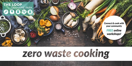 Zero Waste  Cooking - with The Loop @ Grahame Park tickets