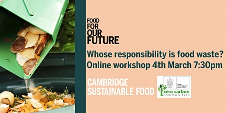 Food for our Future- Whose responsibility is food waste? tickets