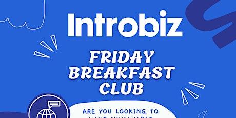 Introbiz 'Friday Breakfast Club' Networking Event tickets
