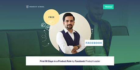 Webinar: First 90 Days in a Product Role by Facebook Product Leader Tickets