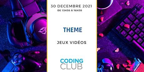 Coding Club - Jeux Vidéos- billets