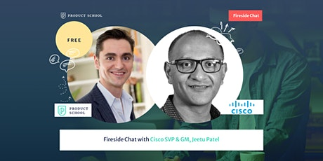 Fireside Chat with Cisco SVP & GM, Jeetu Patel tickets