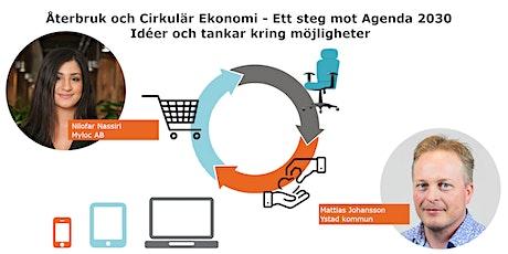 Webinarium: Återbruk och Cirkulär Ekonomi - ett steg mot agenda 2030 biljetter