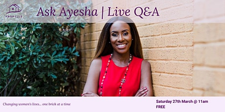Ask Ayesha | Get all your property questions answered live | March tickets