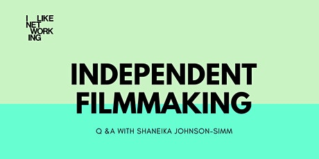 INDEPENDENT FILMMAKING: Q &A  with  Shaneika Johnson-Simms tickets