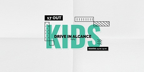 DRIVE IN ALCANCE KIDS ingressos