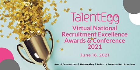 Virtual TalentEgg National Recruitment Excellence Awards & Conference 2021 tickets