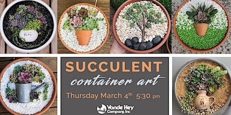 Succulent Container Art tickets