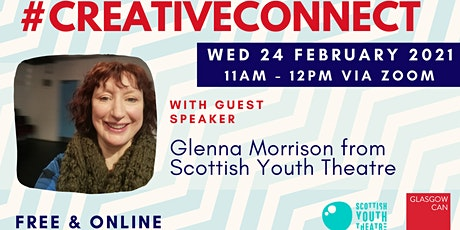 #CreativeConnect with Glenna Morrison from Scottish Youth Theatre tickets