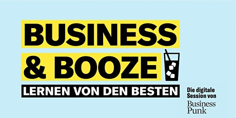 BUSINESS & BOOZE Session #1 Tickets