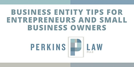 Business Entity Tips for Entrepreneurs and Small Business Owners tickets