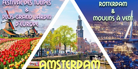 Long weekend Amsterdam, Rotterdam, Festival Tulipes & Moulins 2021 billets