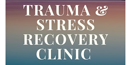 Online Trauma and Stress Recovery Clinic Online tickets