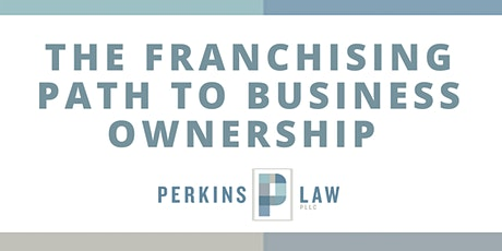 The Franchising Path to Business Ownership tickets