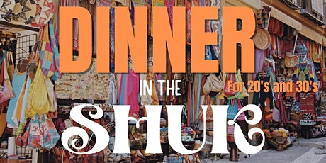 Dinner at the Shuk  for 20's & 30's tickets
