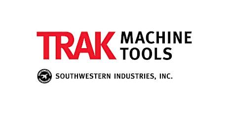 TRAK Machine Tools' East Hanover, NJ  Showroom Open House April 7th, 2021 tickets