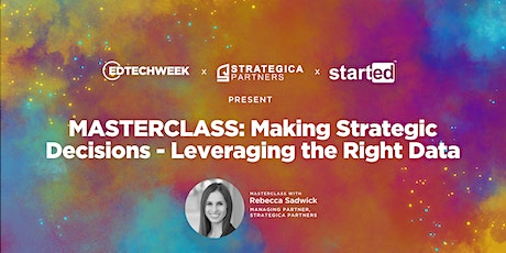 MASTERCLASS: Making the Right Decisions - Leveraging the Right Data tickets